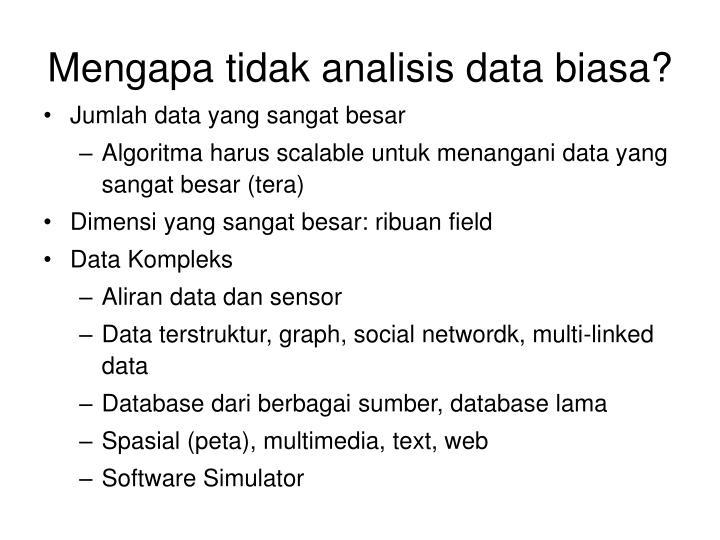 Mengapa tidak analisis data biasa?