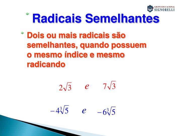 Radicais Semelhantes