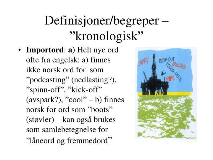 """Definisjoner/begreper – """"kronologisk"""""""