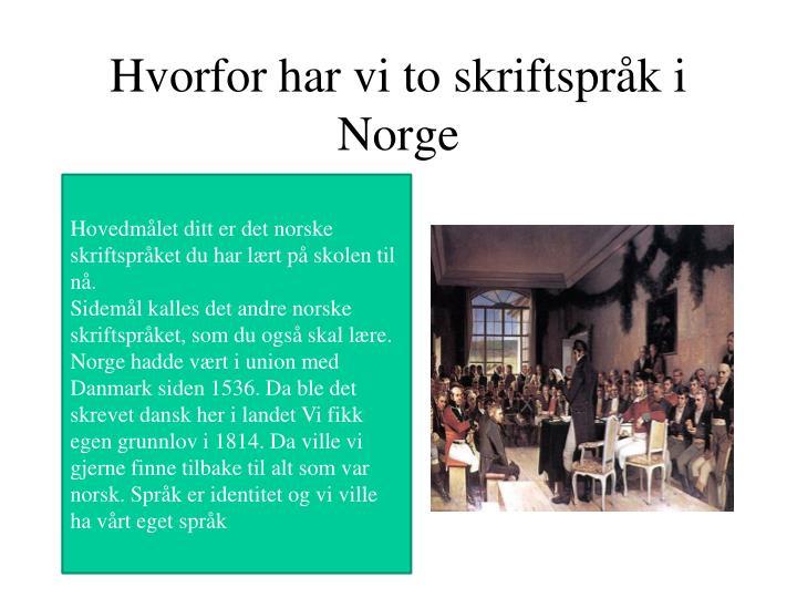 Hvorfor har vi to skriftspråk i Norge