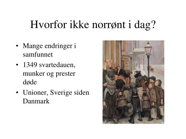 Hvorfor ikke norrønt i dag?