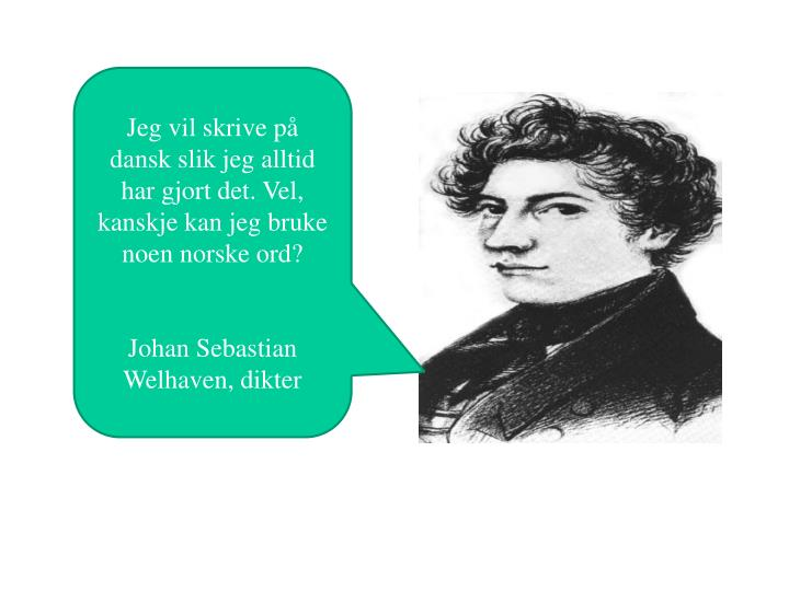 Jeg vil skrive på dansk slik jeg alltid har gjort det. Vel, kanskje kan jeg bruke noen norske ord?