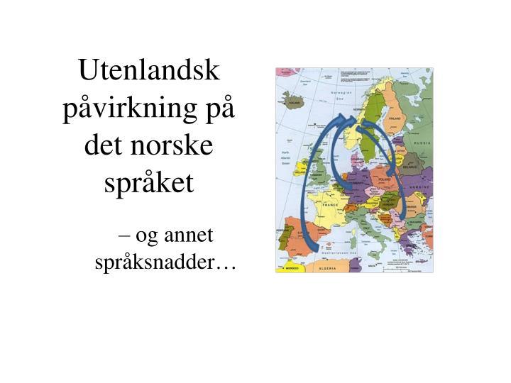 Utenlandsk påvirkning på det norske språket
