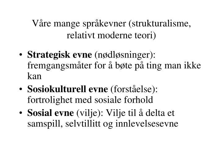 Våre mange språkevner (strukturalisme, relativt moderne teori)
