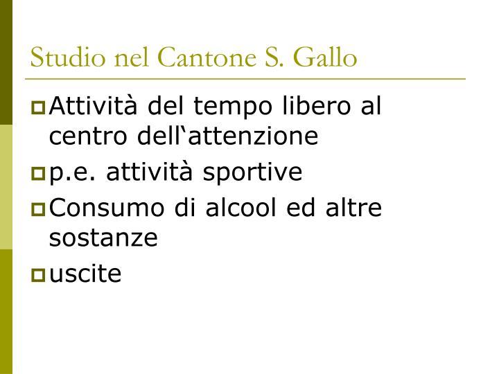 Studio nel Cantone S. Gallo