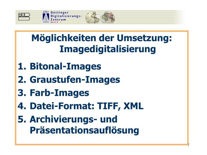 Möglichkeiten der Umsetzung: Imagedigitalisierung