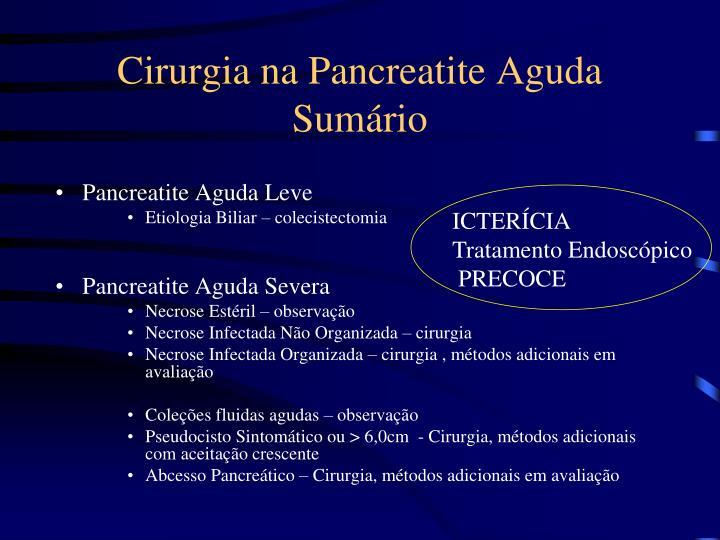 Cirurgia na Pancreatite Aguda  Sumário