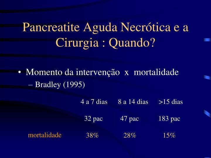 Pancreatite Aguda Necrótica e a Cirurgia : Quando?