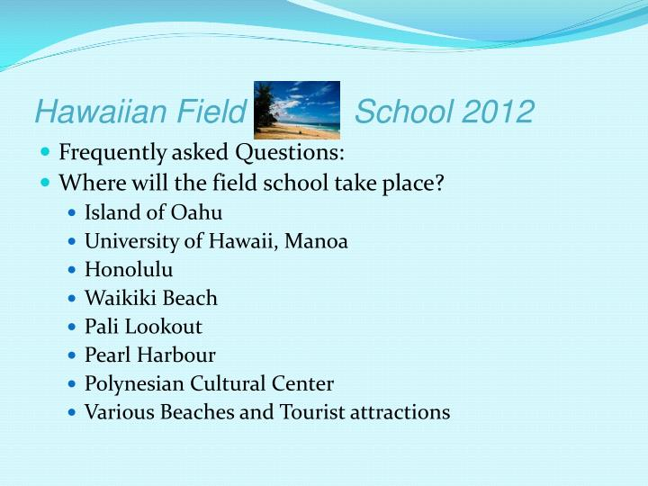 Hawaiian Field            School 2012