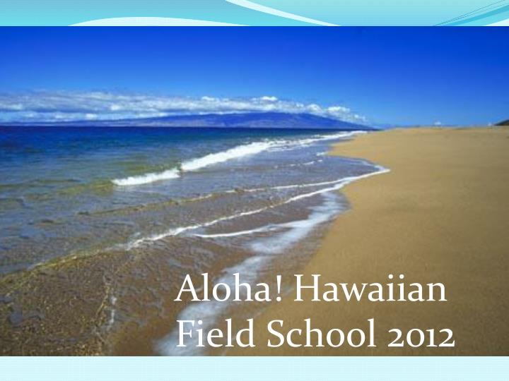 Aloha! Hawaiian Field School 2012