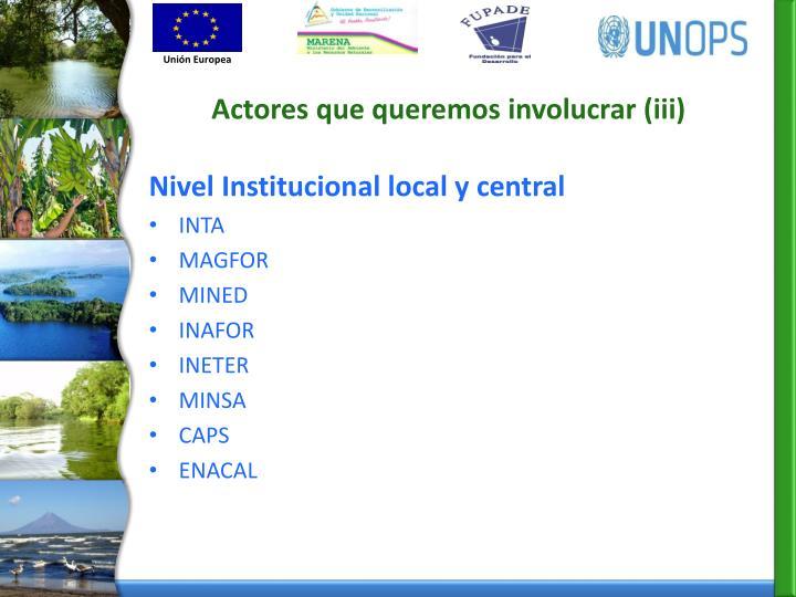 Actores que queremos involucrar (iii)