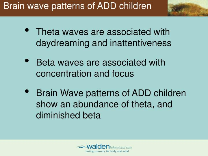 Brain wave patterns of ADD children