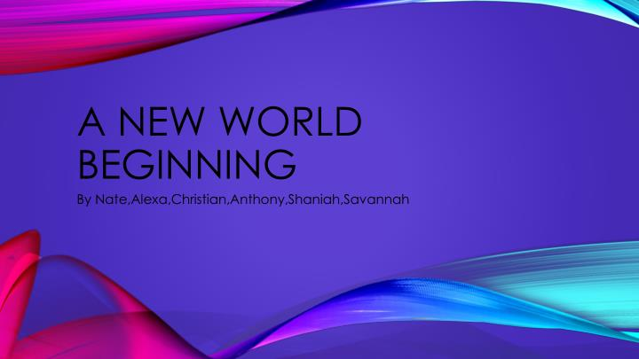A new world beginning