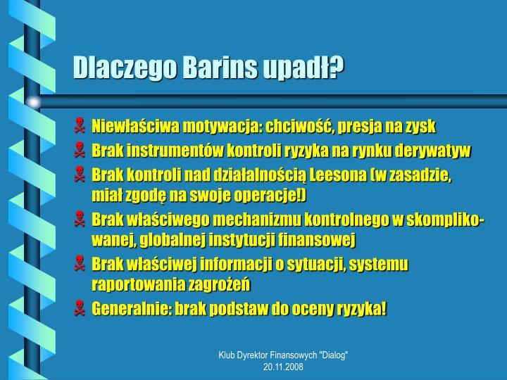 Dlaczego Barins upadł?