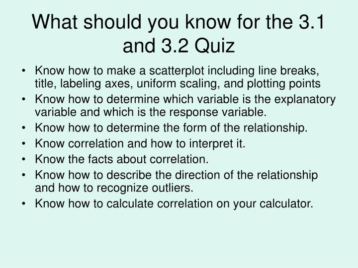 What should you know for the 3.1 and 3.2 Quiz