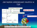 jak b dzie oddzia ywa neutrino w t2k