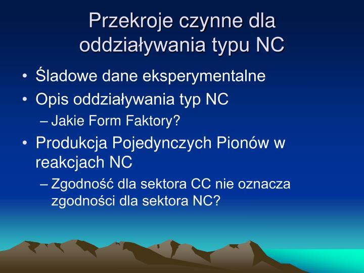 Przekroje czynne dla oddziaływania typu NC