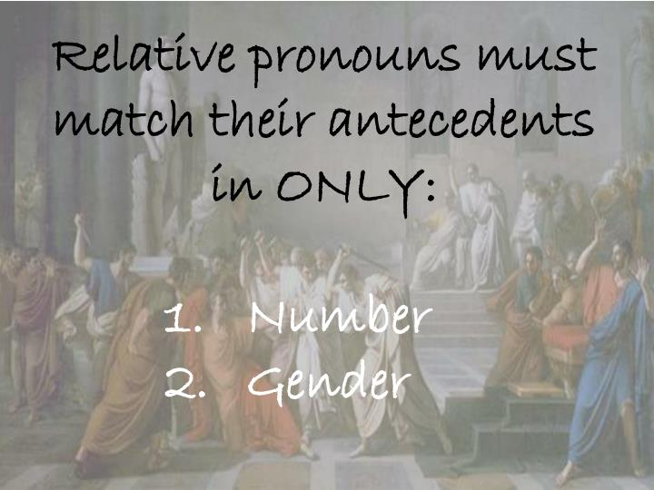 Relative pronouns must match their antecedents in ONLY: