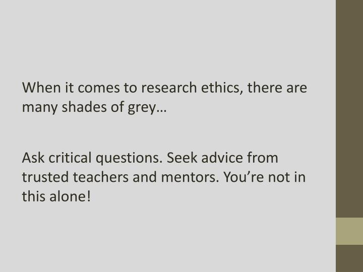 When it comes to research ethics, there are many shades of grey…