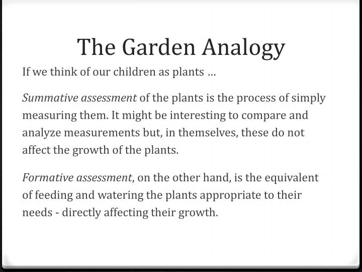 The Garden Analogy