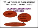 what types of assessment methods can be used1