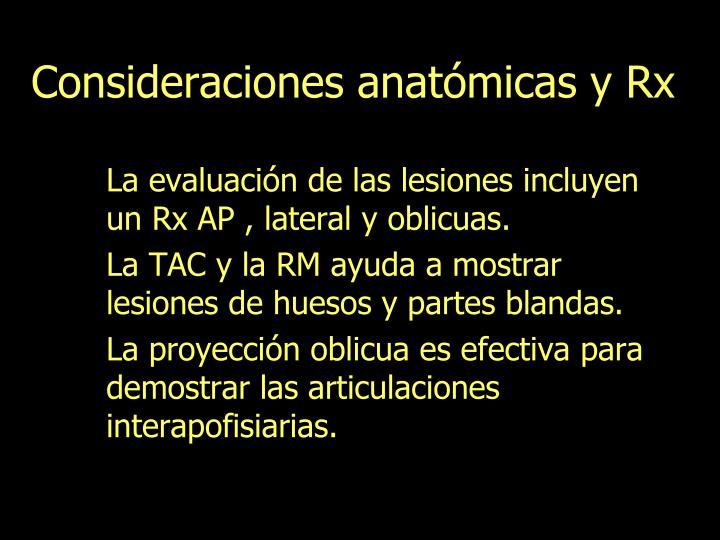 Consideraciones anatómicas y Rx