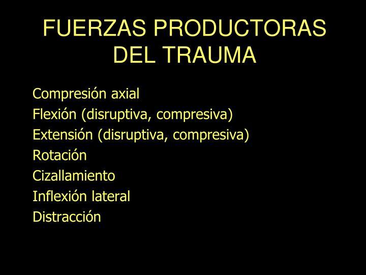 FUERZAS PRODUCTORAS DEL TRAUMA