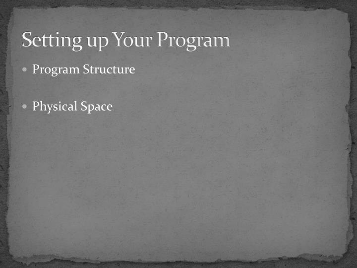 Setting up Your Program