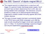 the see quench of dipole magnet b8 l2
