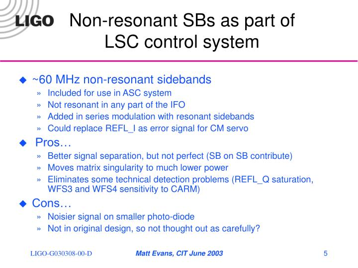 Non-resonant SBs as part of LSC control system