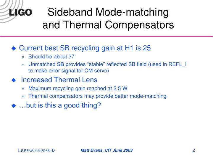 Sideband Mode-matching and Thermal Compensators