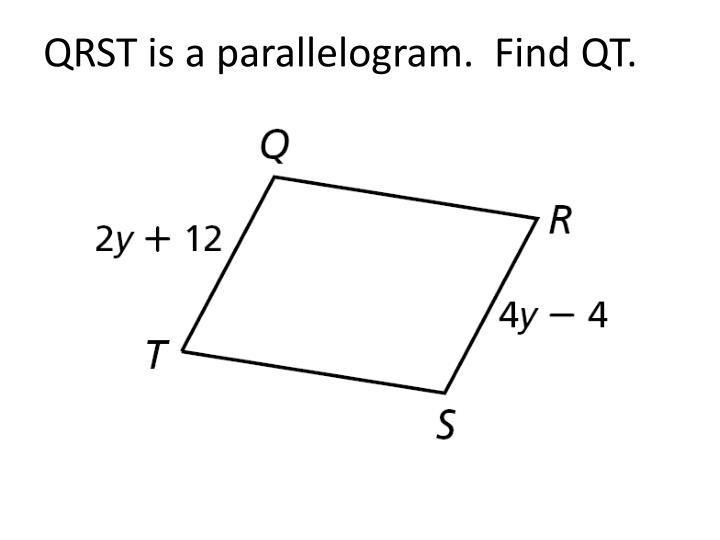 QRST is a parallelogram.  Find QT.