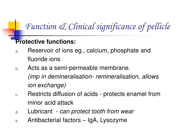 Function & Clinical significance of pellicle