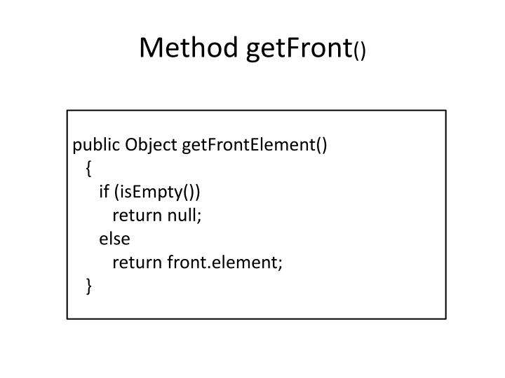 Method getFront