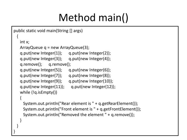 Method main()