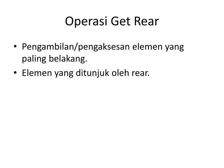 Operasi Get Rear