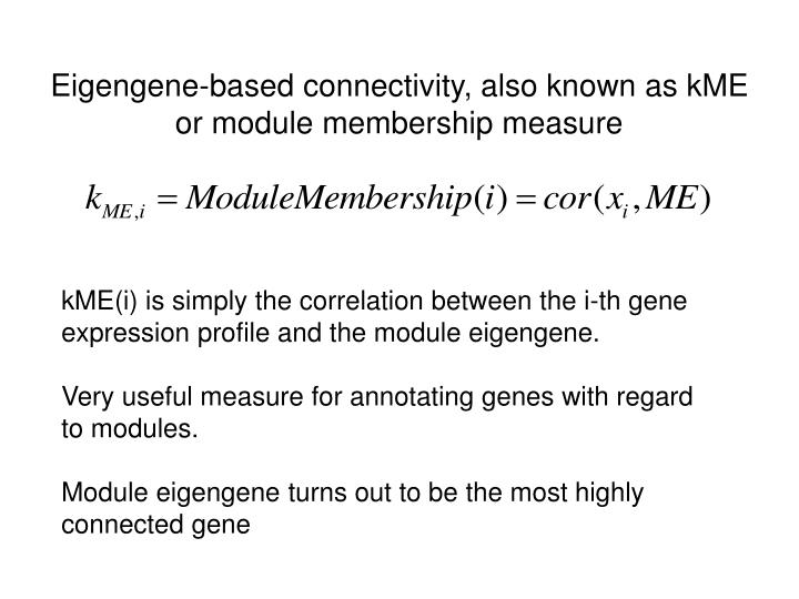 Eigengene-based connectivity, also known as kME or module membership measure
