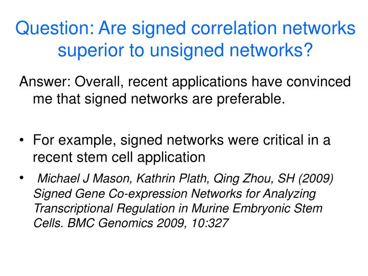 Question: Are signed correlation networks superior to unsigned networks?