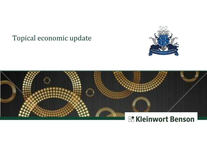 Topical economic update