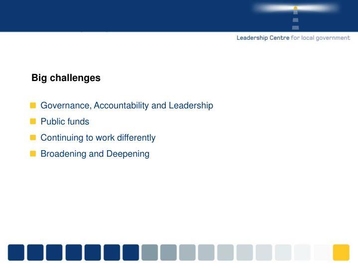 Big challenges