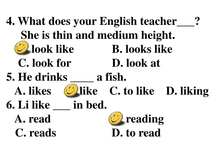 4. What does your English teacher___?