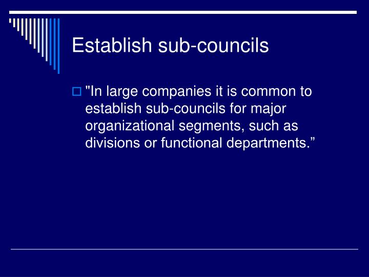 Establish sub-councils