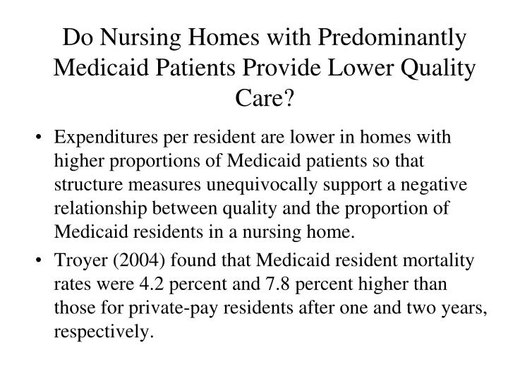 Do Nursing Homes with Predominantly Medicaid Patients Provide Lower Quality Care?