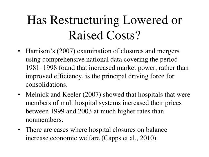 Has Restructuring Lowered or Raised Costs?