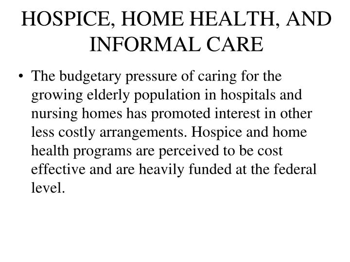 HOSPICE, HOME HEALTH, AND INFORMAL CARE