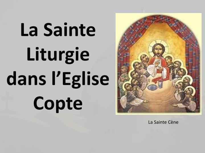 La Sainte Liturgie dans lEglise Copte