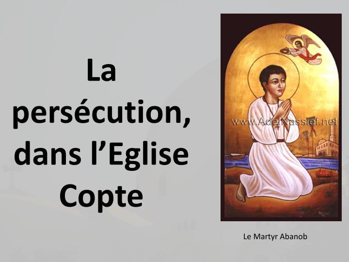 La perscution, dans lEglise Copte