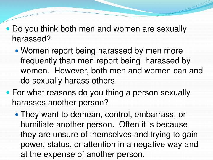 Do you think both men and women are sexually harassed?
