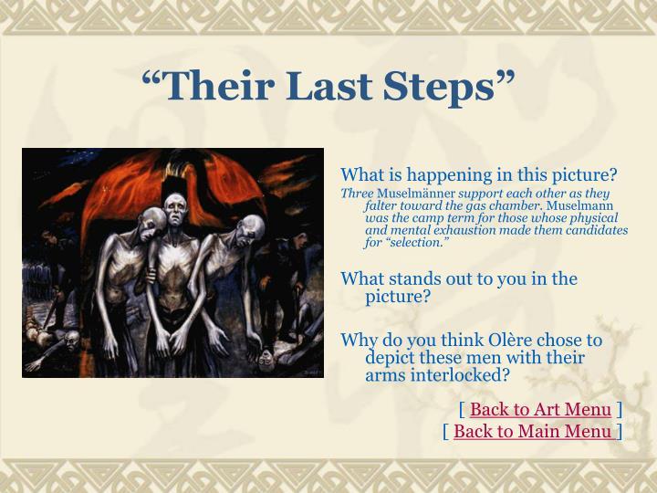 """Their Last Steps"""
