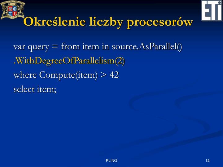 Określenie liczby procesorów